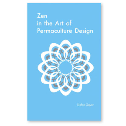 Zen in the Art of Permaculture Design