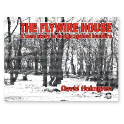 The Flywire House: A case study in design against bushfire
