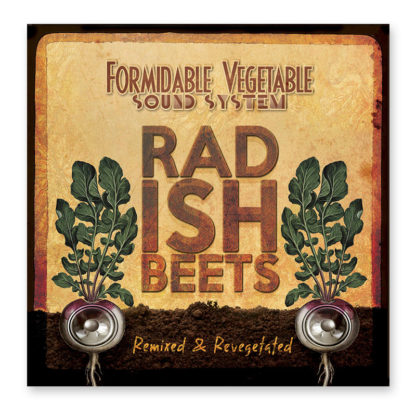Radish Beets - Remixed and Revegetated