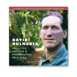 Collected Writings & Presentations: David Holmgren 1978-2006