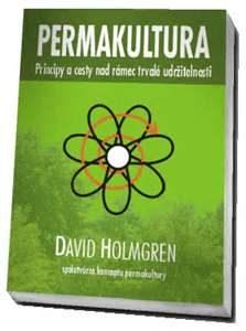 Permakultura: Principy a cesty nad rámec trvalé udržitelnosti