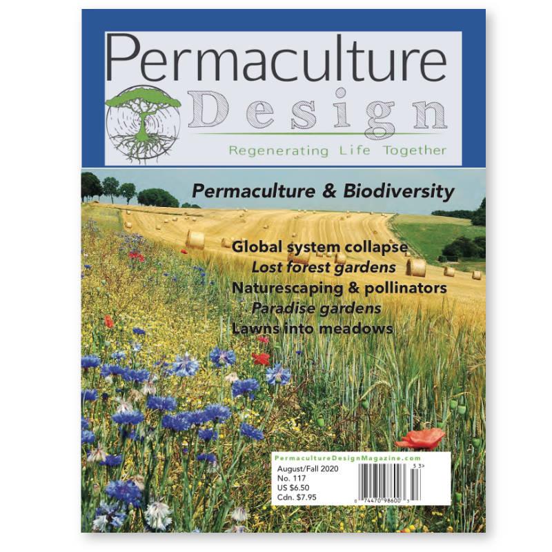 Permaculture Design Magazine Issue: 117 - AUG 2020 ...